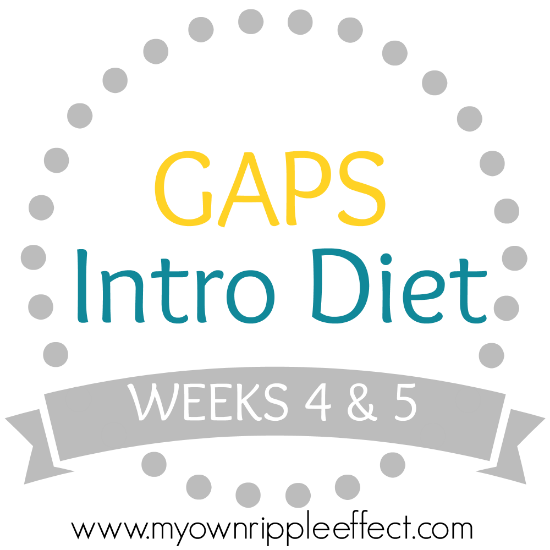 GAPS-Intro-Diet-Weeks-Four-Five.png
