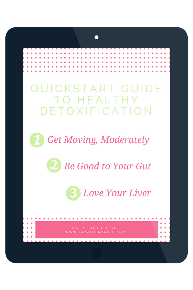 Quickstart Guide to Healthy Detoxification - Free Guide