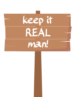 Graphic Saying Keep it REAL Man!