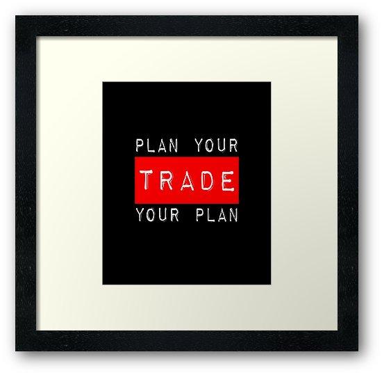 Plan Your Trade Your Plan Print.jpg