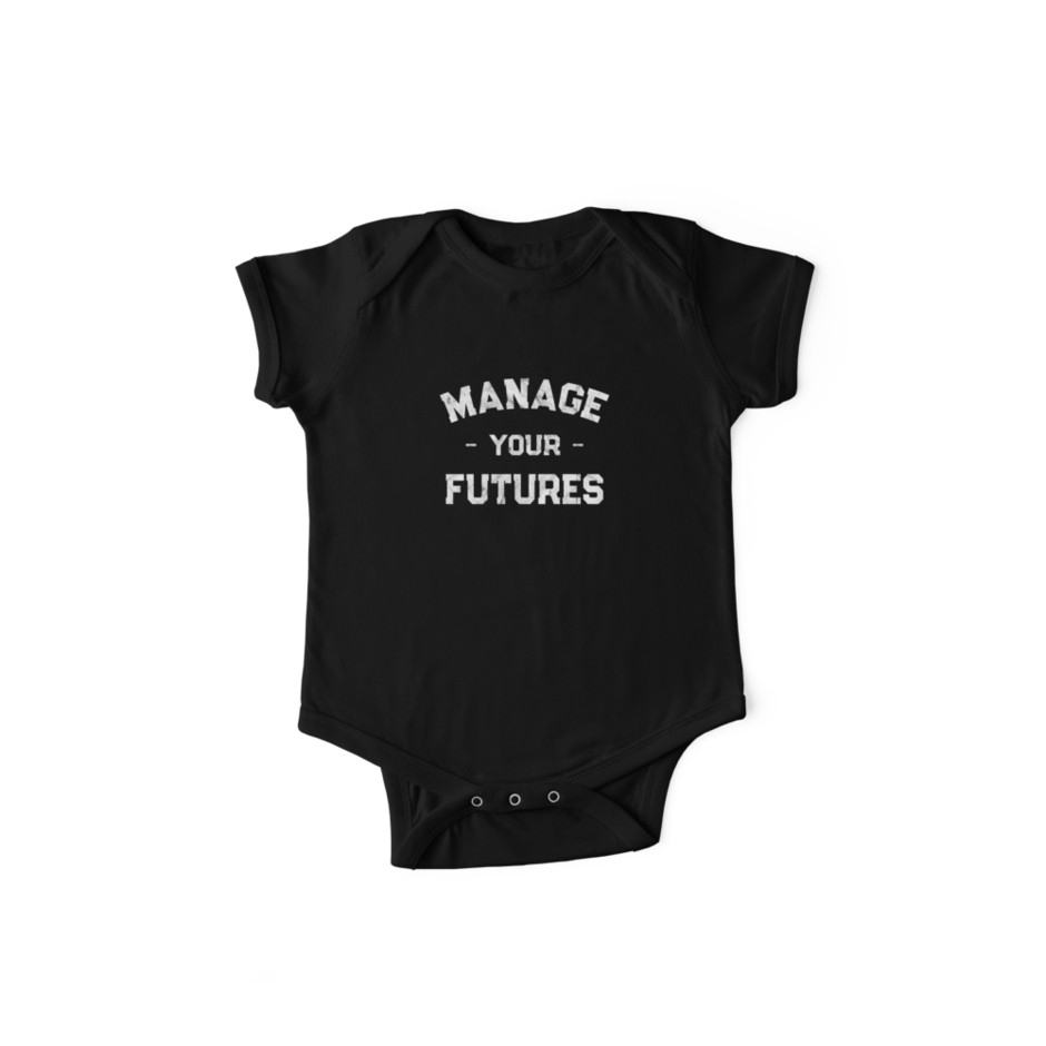 Manage Your Futures Onesie.jpg