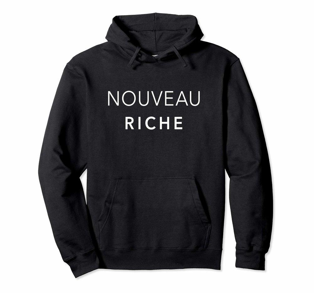 Nouveau Riche Hoodie