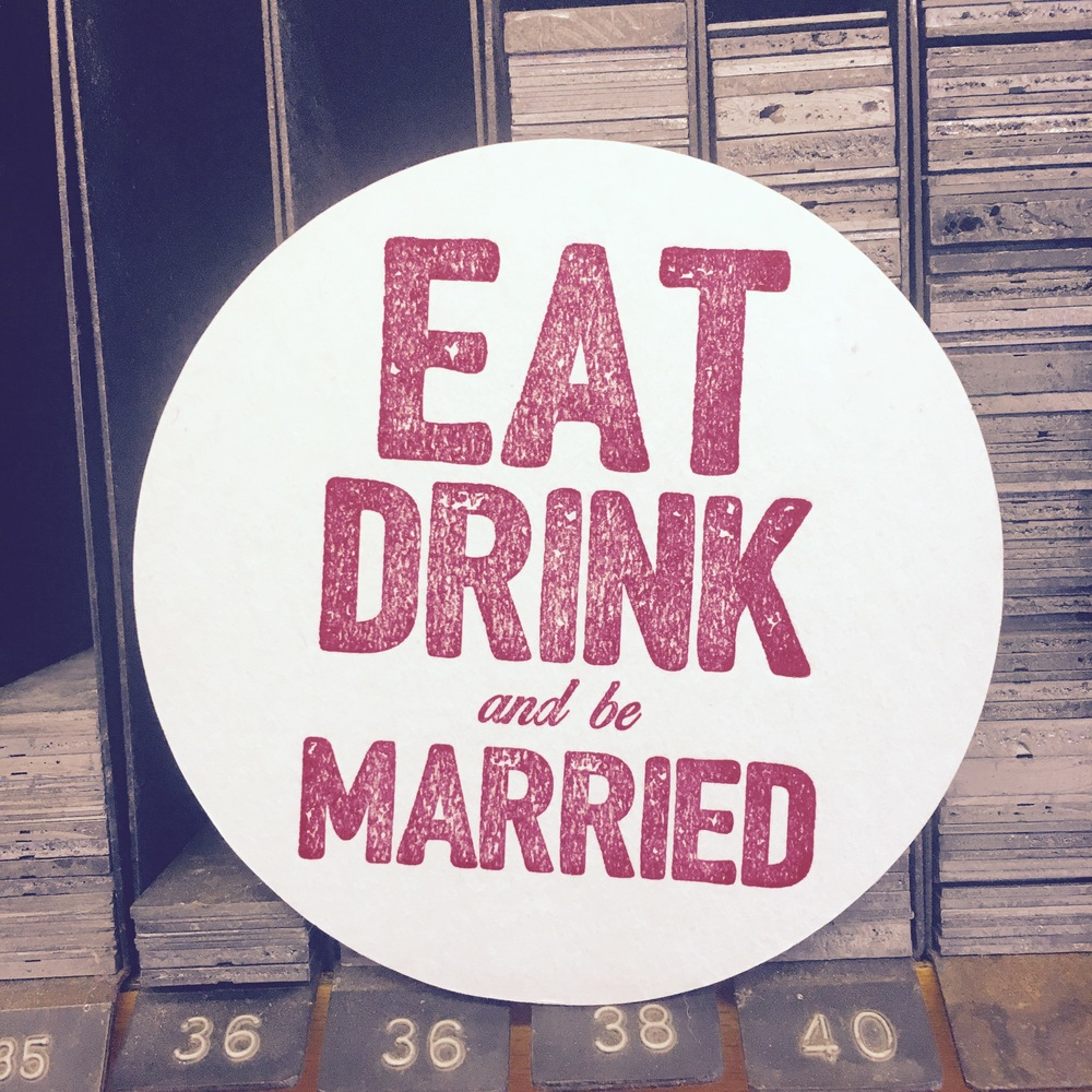 eat drink and be married letterpress coaster