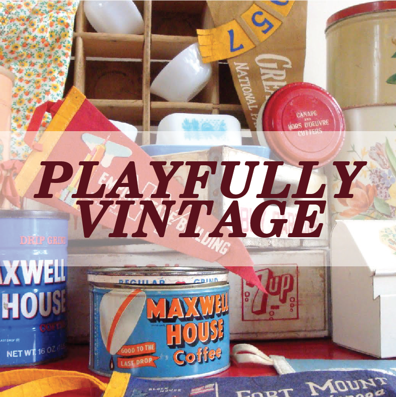 PLAYFULLY VINTAGE