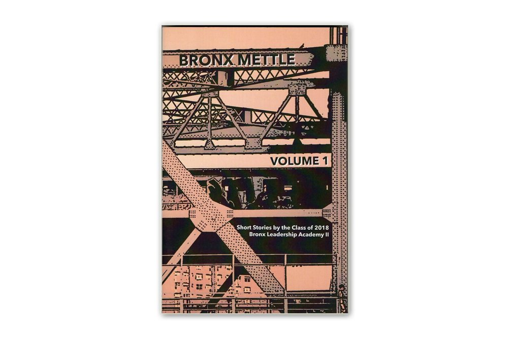 "Using 826NYC lesson plans, I taught 12 small group writing sessions at Bronx Leadership Academy II High School. Students each wrote and revised a short story published in ""Bronx Mettle."""
