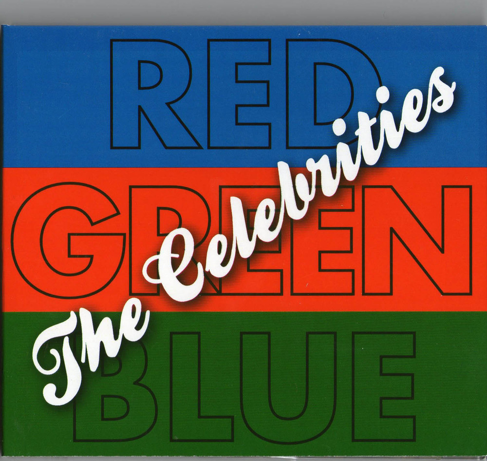 Album cover art from  The Celebrities ' Red, Green, Blue'   available on the Thong 'n' Dance label.