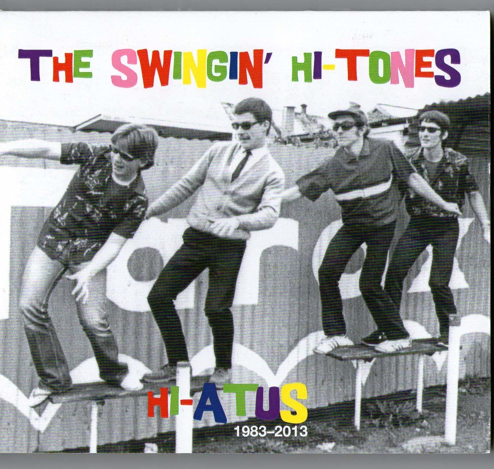 The front cover image from the  Swingin' Hi-Tones  'Hi-Atus'   1983-2013 CD Cover available on the Thong 'n' Dance label.