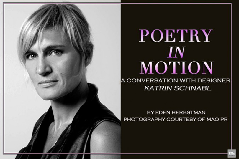 Spotlite: POETRY IN MOTION:  A Conversation with Designer KATRIN SCHNABL