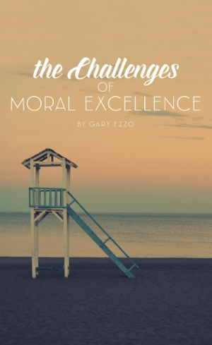 TheChallengesofMoralExcellence.jpg