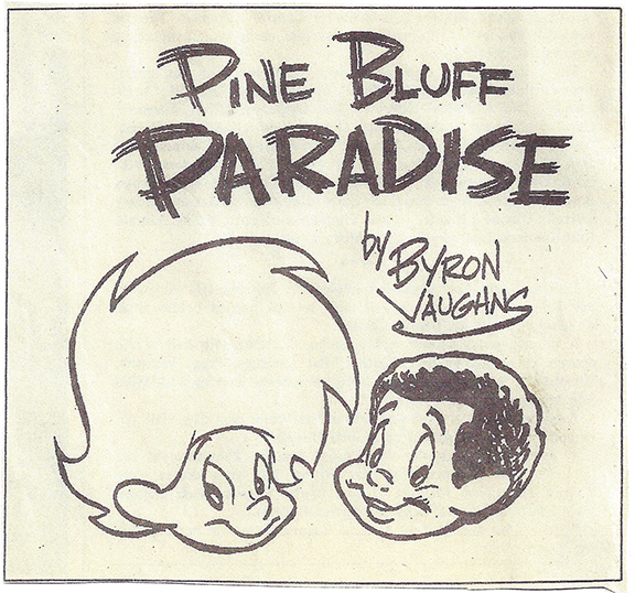 """Pine Bluff Paradise"" was a comic Byron Vaughns created in the 1970s that ran in the Pine Bluff Commercial. It followed the adventures of two boys — one black and one white — who went around discovering new things to do in the city. IMAGE COURTESY BYRON VAUGHNS, COPYRIGHT BYRON VAUGHNS"
