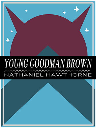 "teacher s guide young goodman brown books that grow like many of nathaniel hawthorne s short stories ""young goodman brown"" takes place in a reimagined colonial america during the 17th century despite being"