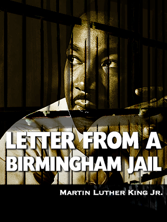 in his letter from a birmingham jail king artfully explains the motivations behind his campaign of non violent protest the impetus behind this masterful