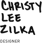 CHRISTY LEE ZILKA / FREELANCE DESIGNER