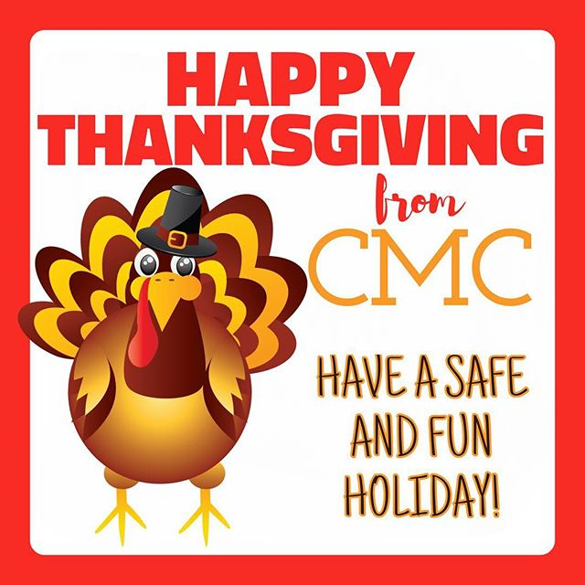Happy Thanksgiving!!! We are so thankful for our CMC Family!
