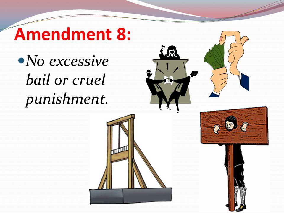 Amendment+8 +No+excessive+bail+or+cruel+punishment..jpg