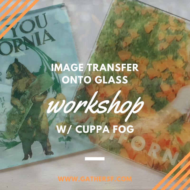 Image Transfer onto Glass Workshop — gather workshop