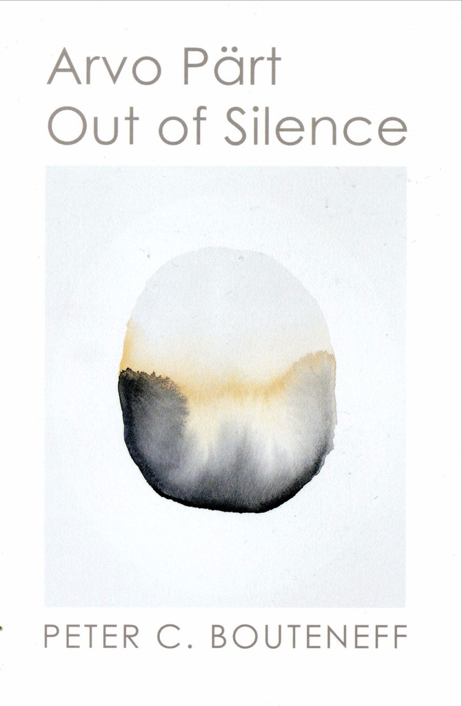 Arvo Pärt: Out of Silence  Peter C. Bouteneff