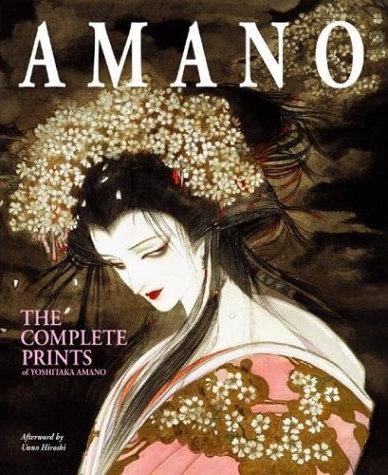 Amano: The Complete Prints of Yoshitaka Amano  Yoshitaka Amano,Unno Hiroshi