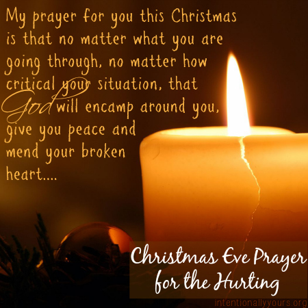 A Christmas Prayer.Christmas Eve Prayer For The Hurting Intentionally Yours