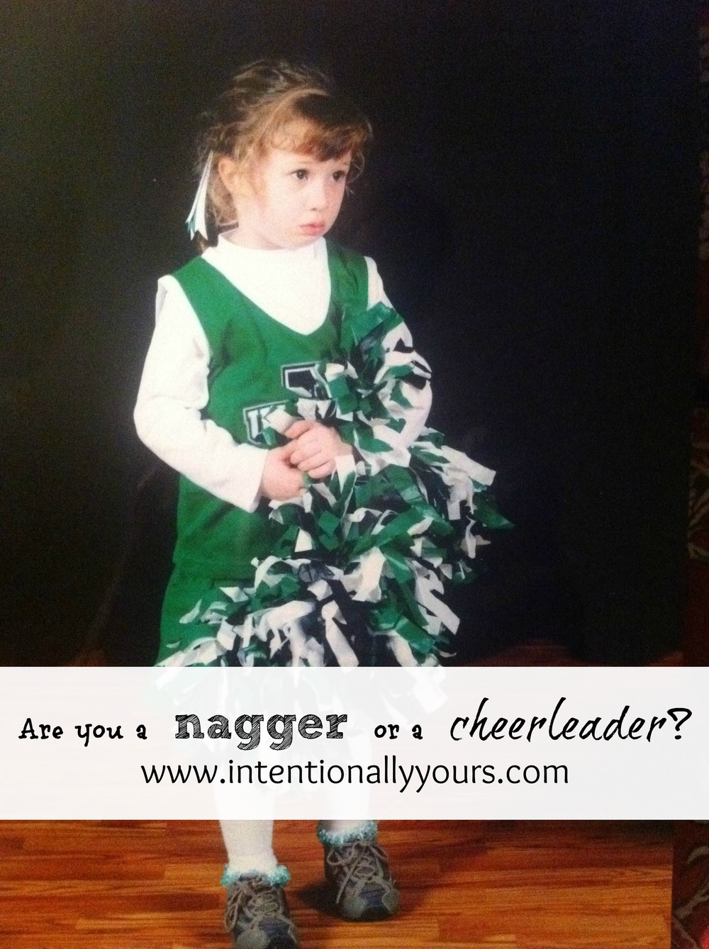 nagger or cheerleader