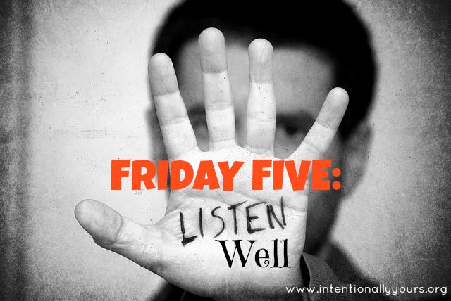 listen well
