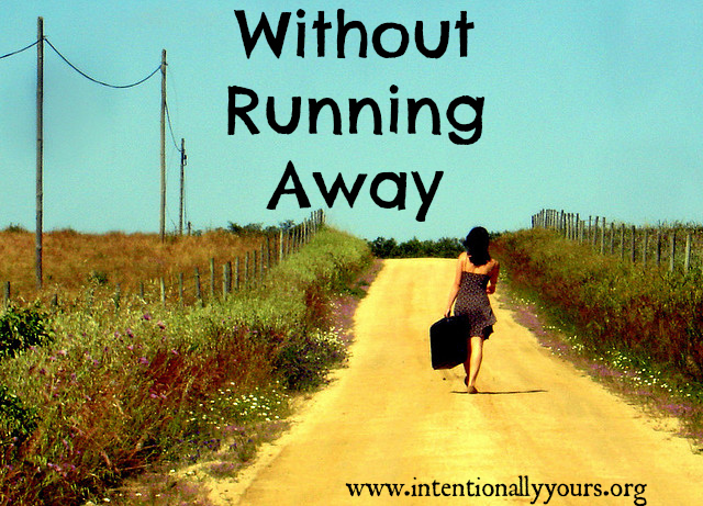 without running away