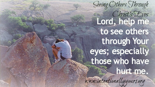Seeing Others Through Christ's Eyes