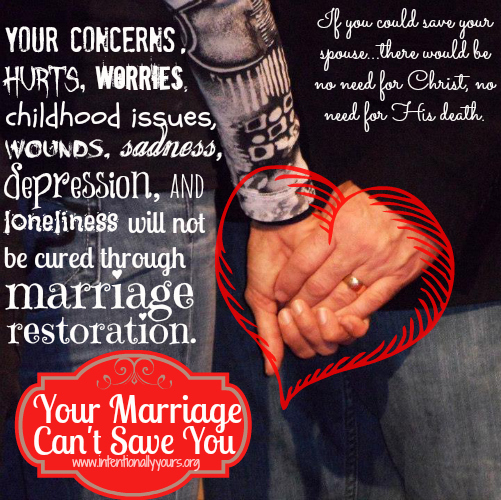 Your Marriage Can't Save You
