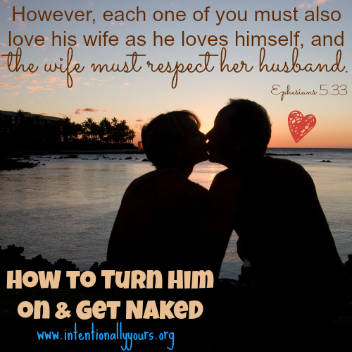 how to turn him on and get naked