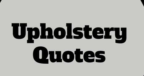 Upholstery Quotes - dream design - appointments