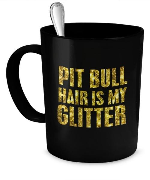 Pit Bull Hair is My Glitter Mug.jpg