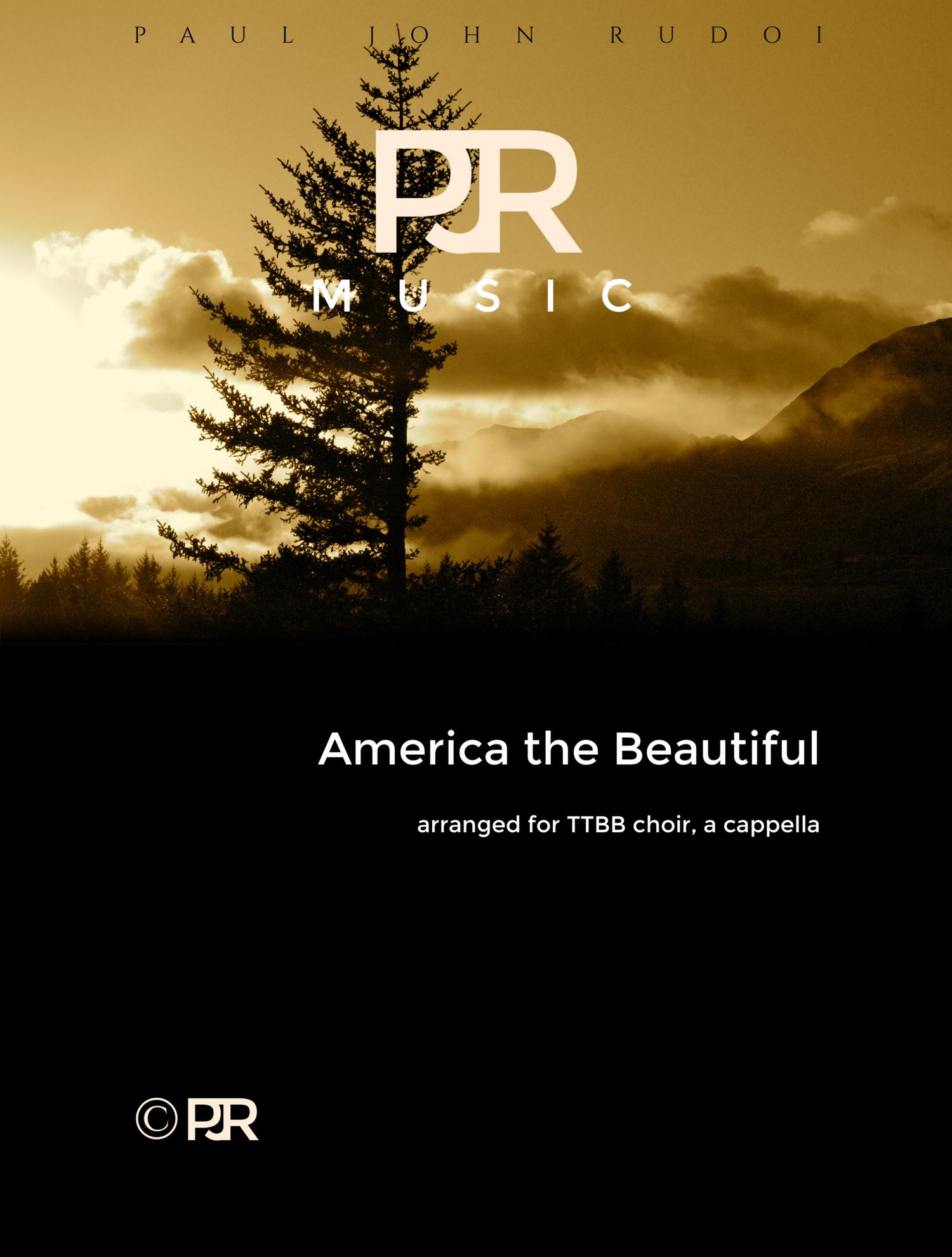 America the Beautiful (arr ) - TTBB Choir, a cappella — PAUL JOHN RUDOI