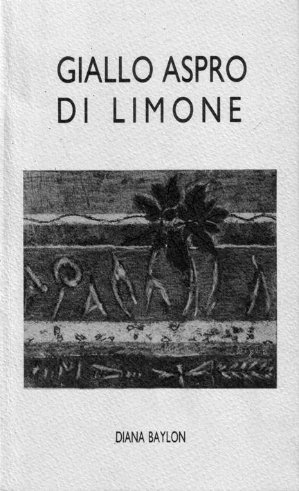 Diana Baylon, Giallo aspro di limone, Due Pi, Fiesole, 1991