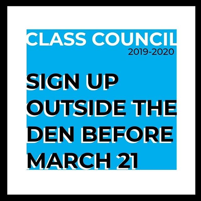 Class council sign ups end this week! We have positions open for every class, so don't hesitate to put your name on the list or add a friend's name who may be interested. Class council is a wonderful way to advocate on behalf of your peers and receive a valuable leadership opportunity. Even if you're interested but not entirely sure yet, put your name on the list!