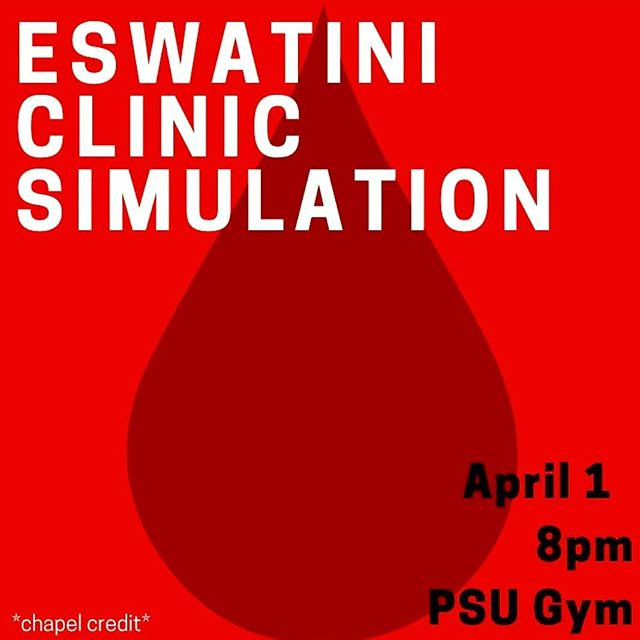 Support our M2540 friends and receive some chapel credit for attending tonight's Eswatini Clinic Simulation at 8PM in the PSU!