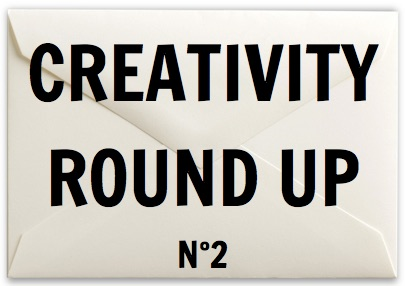 Creativity Round Up