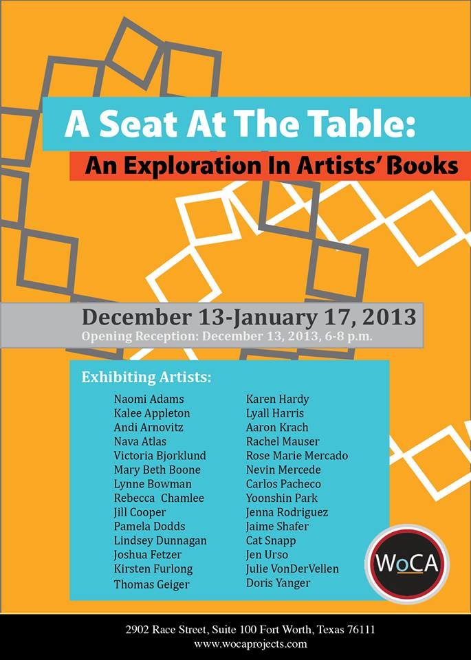 I have two artist books on display inA Seat at the Table: An Exploration In Artists' Books at WoCA Projects in Fort Worth, Texas! There are some great pieces in the show, including the work of Naomi S. Adams, a friend and classmate from grad school. Congratulations to everyone with work in the show!
