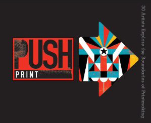 printeresting: PUSH Print: 30 Artists Explore the Boundaries of Printmaking (via Amazon) Curated by the Berger bros. at Cranky Pressman! Should have a review of this in September.