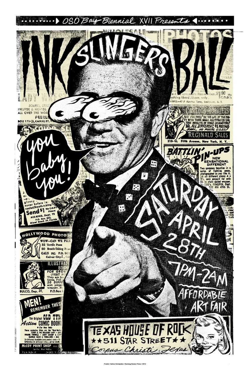 osobaybiennial: The Ink Slingers Ball & Affordable Art Fair goes down Saturday, April 28th at House of Rock.  Poster designed by Carlos Hernandez of Burning Bones Press!