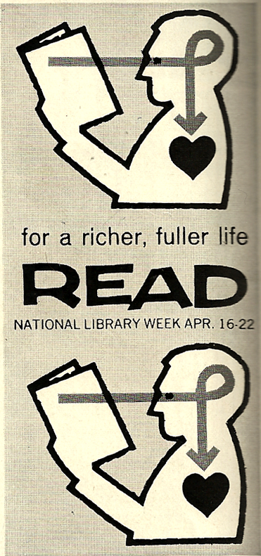 austinkleon: National Library Week Poster (April 1961) See some slogans from other years, here. cf. Scott McCloud and Garbage In, Garbage Out (via vintageanchor:: iloveoldmagazines :: survival2019)