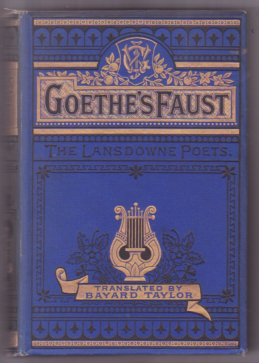 book-aesthete: Goethe's Faust. The Lansdowne poets edition.  Translated by Bayard Taylor. Printed between 1880-1890. A 120 year old gilded pages, hardback edition of Goethe's masterpiece.
