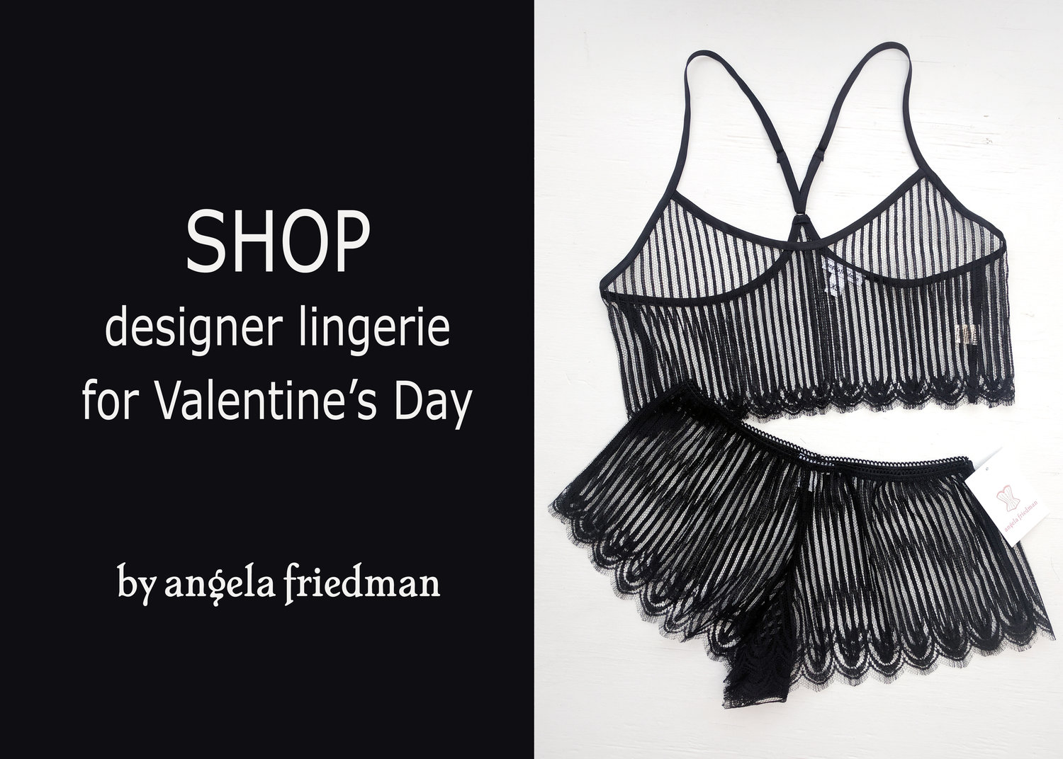 Pictured above, the Dentelle  camisole  and  tap pants  - two romantic favorites!