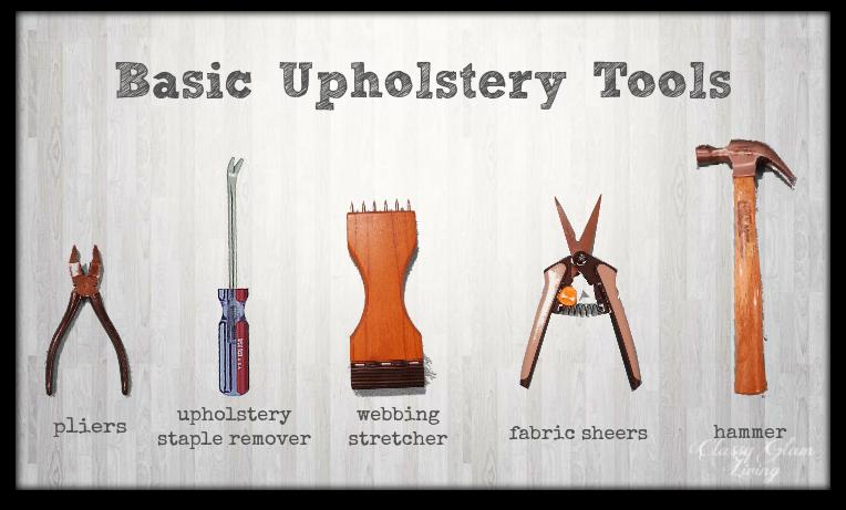 Basic DIY Upholstery Tools | Classy Glam Living