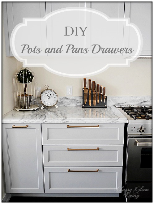 Beau DIY Pots And Pans Drawers | Gray White Gold Kitchen | Classy Glam Living