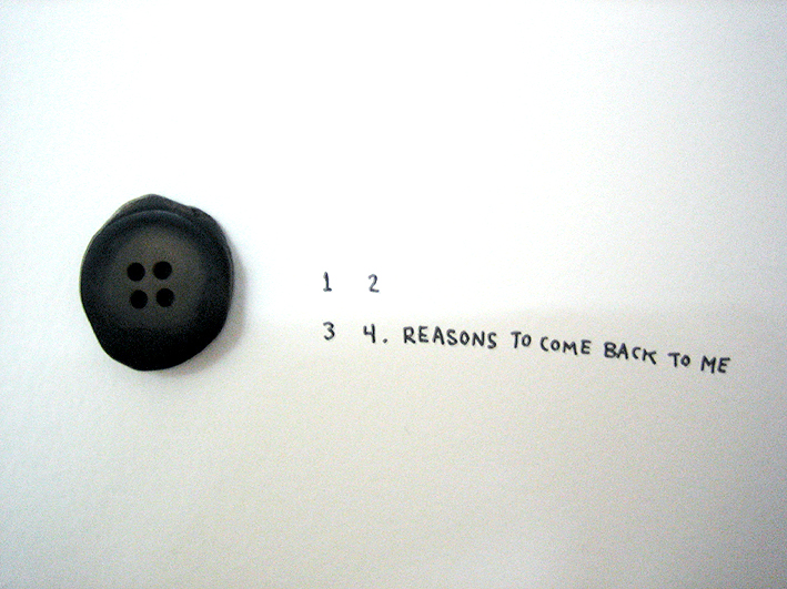 """4 reasons..."" found antler-button with ink and longing on wall, 2004"