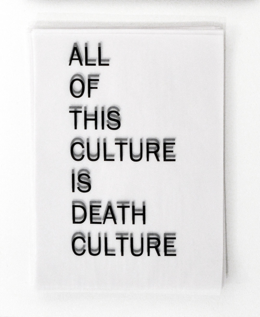 """""""all of this culture is death culture"""" photocopy on vellum takeaway, 2015"""