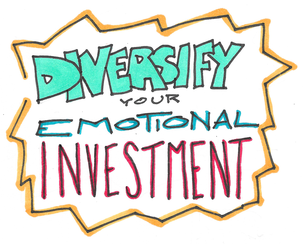 Diversify_your_emotional_investment.jpg