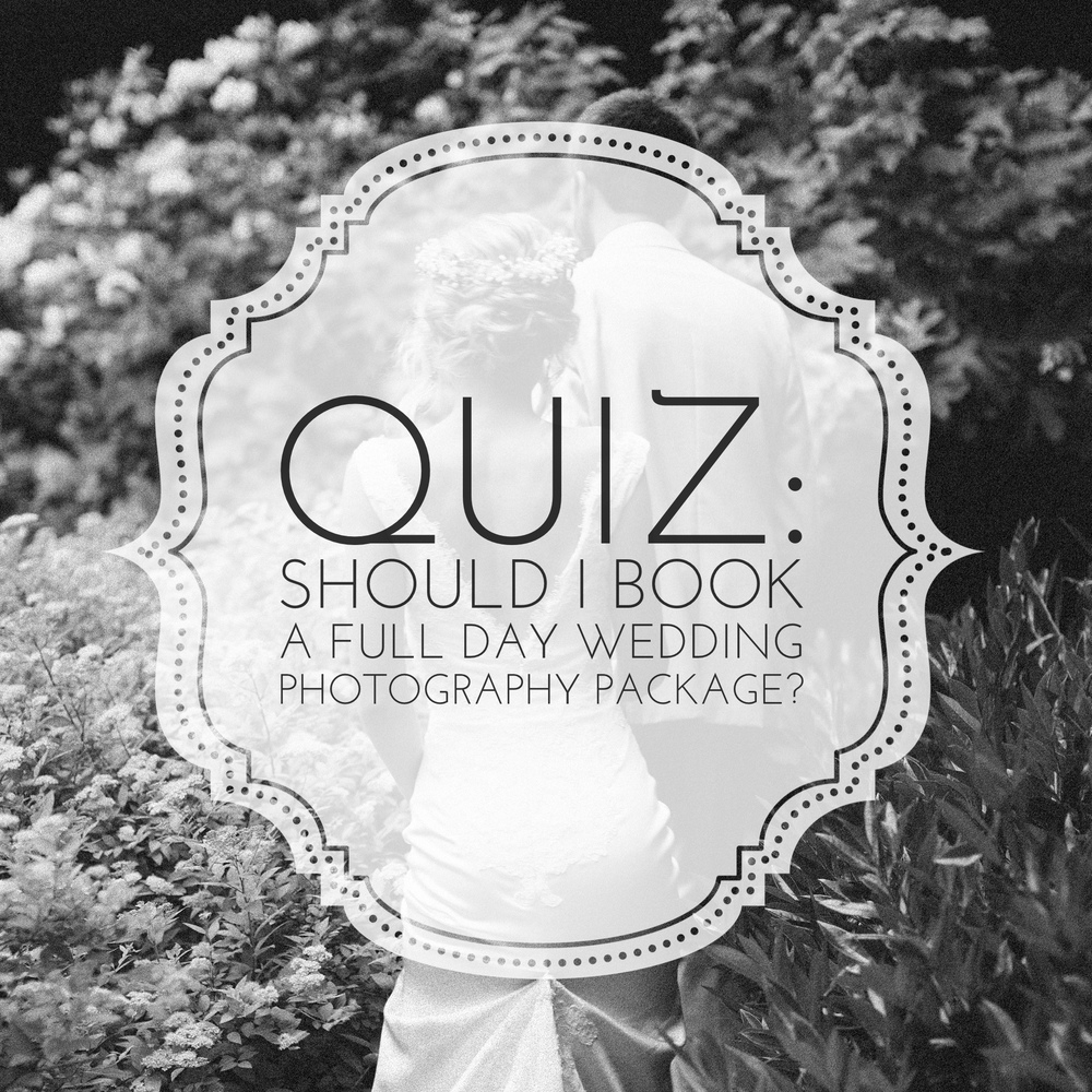 Quiz Should I Book A Full Day Wedding Photography Package