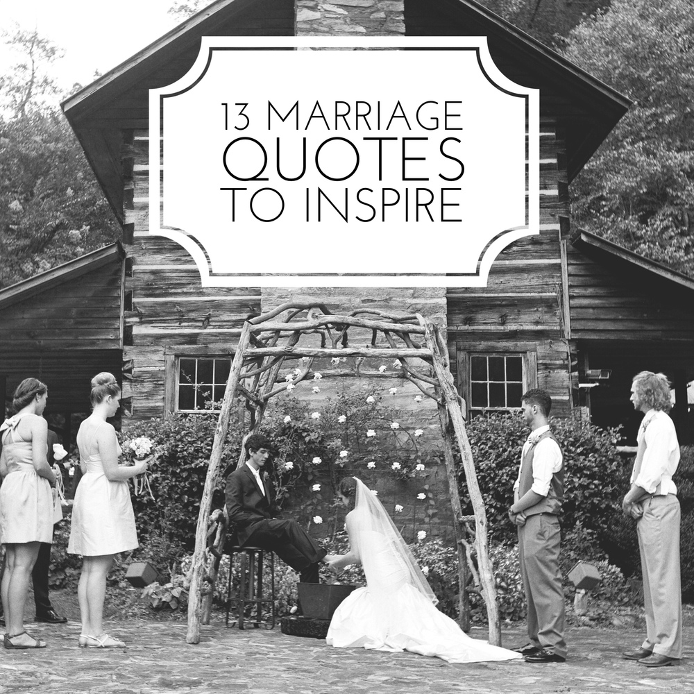 13 Marriage Quotes to Inspire Photos by Revival Photography www.revivalphotography.com