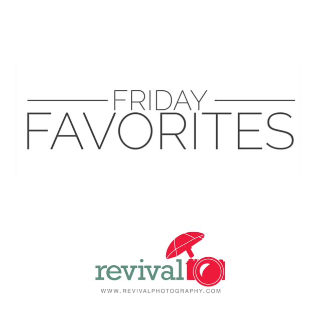 Revival Photography Friday Favorites